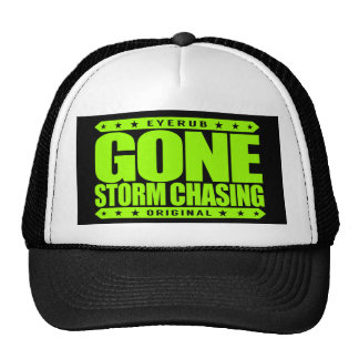 GONE STORM CHASING - Love Cyclone, Tornado Hunting Trucker Hat