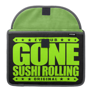GONE SUSHI ROLLING - I Am A Japanese Seafood Ninja Sleeve For MacBook Pro