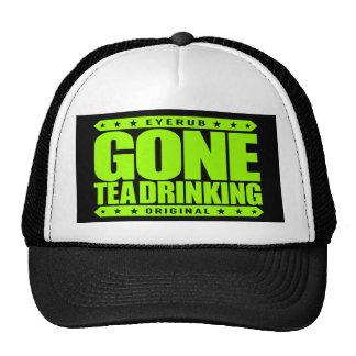 GONE TEA DRINKING - I'm Gourmet Premium Tea Addict Trucker Hat