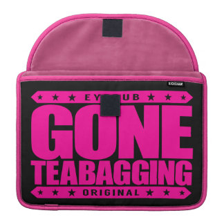 GONE TEABAGGING - Teabagged By Tea Party Movement MacBook Pro Sleeve