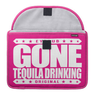GONE TEQUILA DRINKING - I Love Margarita Cocktails MacBook Pro Sleeve