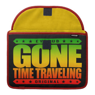 GONE TIME TRAVELING - Love My Quantum Time Machine MacBook Pro Sleeve