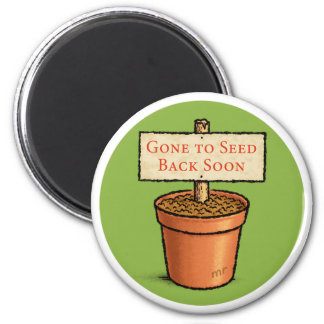 Gone to Seed Magnet