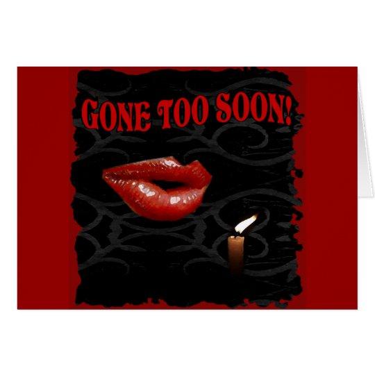 Gone Too Soon! Card