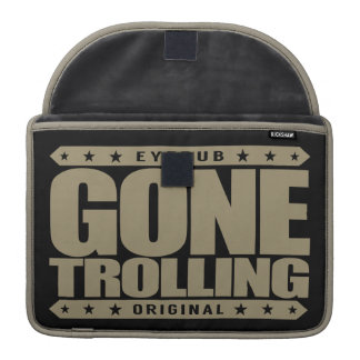 GONE TROLLING - I Will Provoke Emotional Responses Sleeve For MacBook Pro