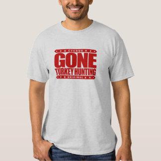 GONE TURKEY HUNTING - Wild Turkey Shotgun Hunter T-Shirt