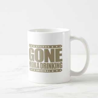 GONE VODKA DRINKING - Party & Drink Like a Russian Classic White Coffee Mug