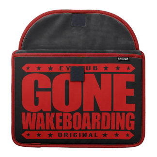 GONE WAKEBOARDING - I'm Fast, Fearless Wakeboarder MacBook Pro Sleeve