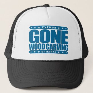 GONE WOOD CARVING - Skilled Woodcarver & Sculptor Trucker Hat