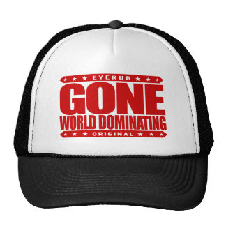 GONE WORLD DOMINATING -  A Global Domination Quest Trucker Hat