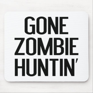 Gone Zombie Huntin' Mouse Pad