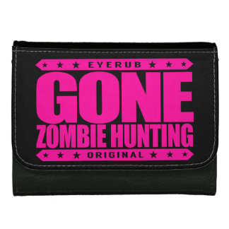 GONE ZOMBIE HUNTING - I'm Post Apocalypse Survivor Leather Wallet For Women