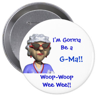 Gonna Be a G-Ma Button