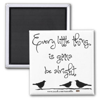 Gonna Be Alright 2 Inch Square Magnet