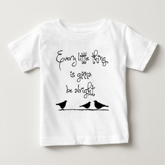 Gonna Be Alright Baby T-Shirt