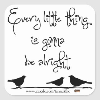 Gonna Be Alright Square Sticker