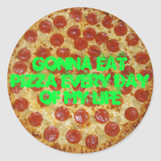 gonna eat pizza every day of my life sticker pizza