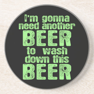 Gonna Need Another Beer Coaster