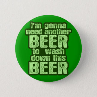 Gonna Need Another Beer Irish Button