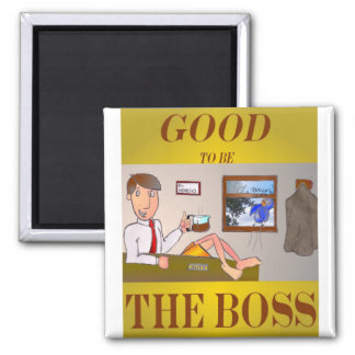 Good 2b the Boss 2 Inch Square Magnet
