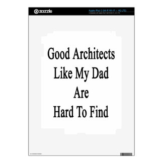 Good Architects Like My Dad Are Hard To Find Decal For iPad 3