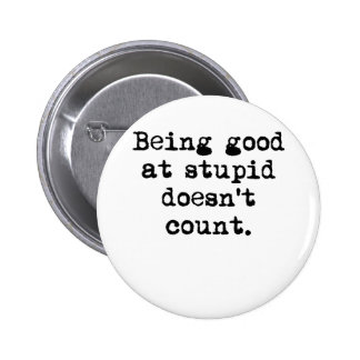 Good at Stupid Buttons