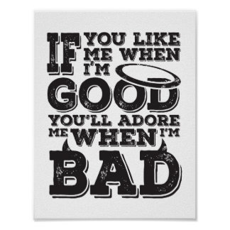 Good & Bad - Choose Your Background Color Poster