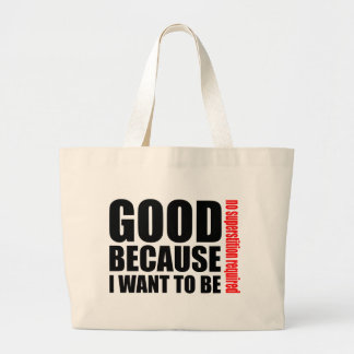Good because I want to be, no superstiton required Tote Bags