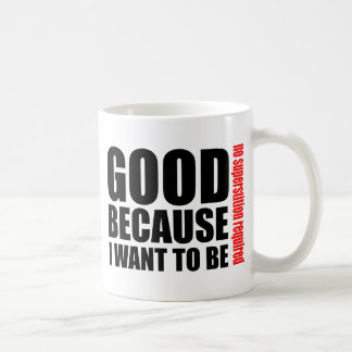 Good because I want to be, no superstiton required Coffee Mug