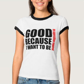 Good because I want to be, no superstiton required Tee Shirt