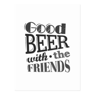 Good Beer With Friends Postcard