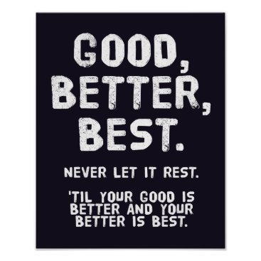 wordstolivebydesign Good, Better, Best - Motivational poster