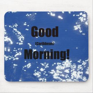 Good (Caribbean) Morning! Mouse Pad