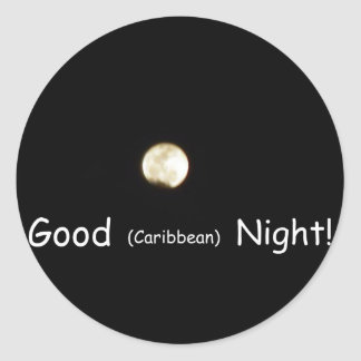 Good (Caribbean) Night! Classic Round Sticker