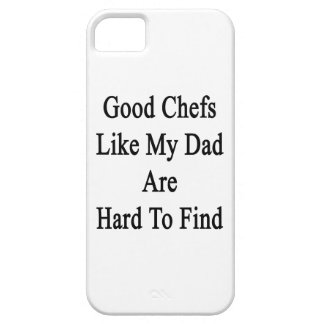 Good Chefs Like My Dad Are Hard To Find iPhone 5 Covers