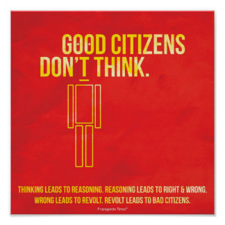 Good Citizens Don't Think Poster