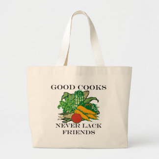 Good Cooks Never Lack Friends Large Tote Bag