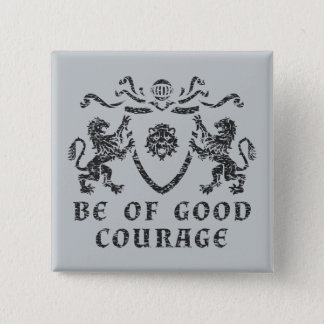 Good Courage Blazon Button