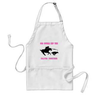 Good Cowgirls Keep Their Calves Together Adult Apron