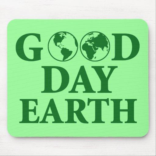 Good Day Earth Mousepad