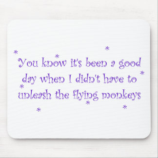 Good day without flying monkeys mouse pad