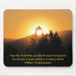Good Deeds in a Weary World- Shakespeare Mouse Pad
