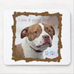 Good Dog Pit Bull Rescue Mouse Pad
