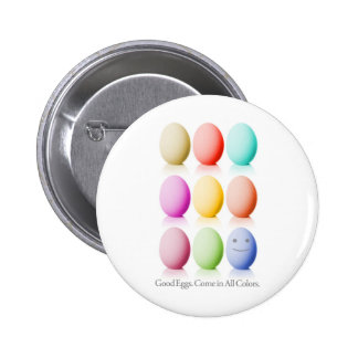 Good Eggs. Come In All Colors. Button