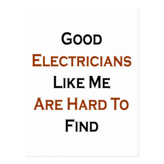 Good Electricians Like Me Are Hard To Find Postcard