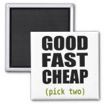 Good Fast Cheap Magnetic Refrigerator Magnet
