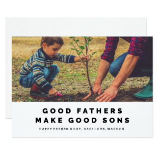 Good Fathers Make Good Sons Father's Day Card