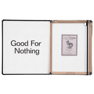 Good For Nothing Cases For iPad