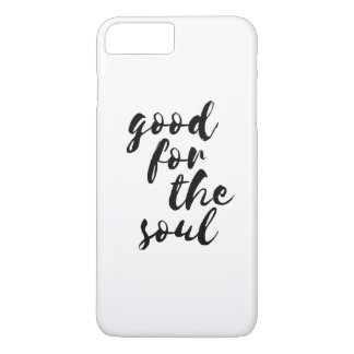 Good for the soul iPhone 7 plus case