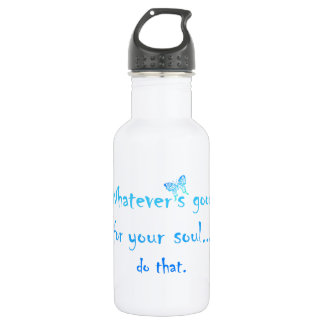 Good for your Soul Inspirational Motivation Quote Stainless Steel Water Bottle